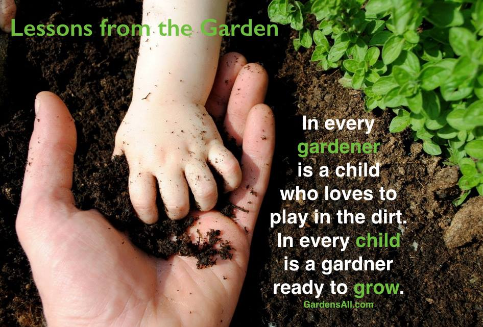 """In every gardener is a child who loves to play in the dirt in every child is a gardener ready to grow."" -Gardens All #GardenQuotes #Inspirational #Funny #Signs #Wisdom #Short #Flower #Vegetable #Simple #Life #Fairy #Happy #Cute #Family #Sayings #Enchanted #Hilarious #Botanical #Growing #Zen #Rose #Spring #Herb #Aesthetic"