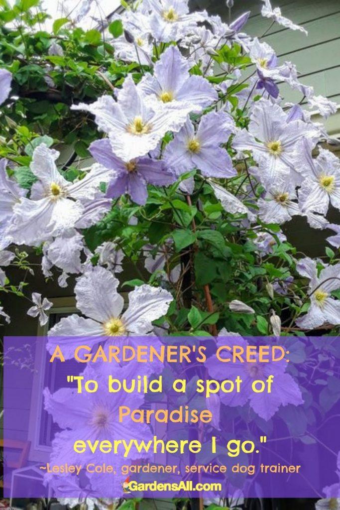 Garden meme, garden quote, gardening quote, gardeners quote, gardener's creed, bring beauty, create beauty, create paradise, GardensAll